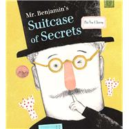 Mr. Benjamin's Suitcase of Secrets by Chang, Pei-yu, 9780735842809