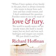 Love and Fury by Hoffman, Richard, 9780807042809