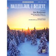 Hallelujah, I Believe by Brickman, Jim (COP); Shaw, Victoria (COP), 9781470632809