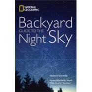 National Geographic Backyard Guide to the Night Sky by SCHNEIDER, HOWARDWOOD, SANDY, 9781426202810