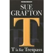 T is for Trespass by Grafton, Sue, 9781594132810