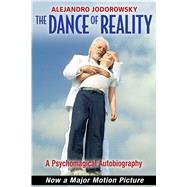 The Dance of Reality by Jodorowsky, Alejandro; Godwin, Ariel, 9781620552810