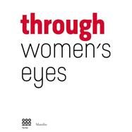 Through Women's Eyes by Miglietti, Francesca Alfano, 9788831722810