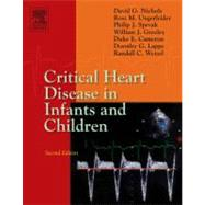 Critical Heart Disease in Infants and Children by Nichols & Cameron, 9780323012812