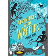 Adventures With Waffles by PARR, MARIAFORRESTER, KATE, 9780763672812