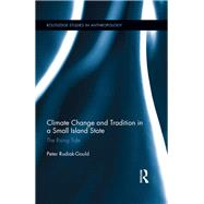 Climate Change and Tradition in a Small Island State: The Rising Tide by Rudiak-Gould; Peter, 9781138952812
