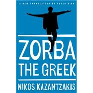 Zorba the Greek by Kazantzakis, Nikos; Bien, Peter, 9781476782812