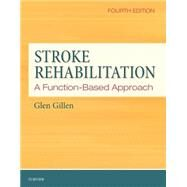 Stroke Rehabilitation: A Function-based Approach by Gillen, Glen, 9780323172813