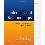 Interpersonal Relationships: Professional Communication Skills for Nurses by Arnold, Elizabeth C., Ph.D., R.N., 9780323242813