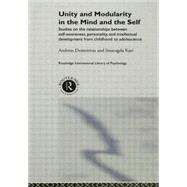 Unity and Modularity in the Mind and Self: Studies on the Relationships between Self-awareness, Personality, and Intellectual Development from Childhood to Adolescence by Demetriou,Andreas, 9780415862813