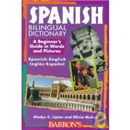 Spanish Bilingual Dictionary: A Beginner's Guide in Words and Pictures by Lipton, Gladys C., 9780764102813