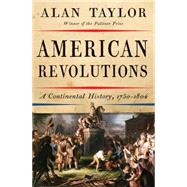 American Revolutions by Taylor, Alan, 9780393082814