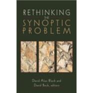 Rethinking the Synoptic Problem by Black, David Alan, and David R. Beck, eds., 9780801022814