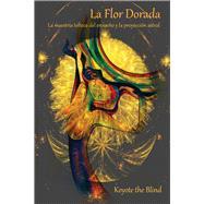 La Flor Dorada by Koyote, the Blind, 9780895562814