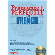 Pronounce It Perfectly in French: With Audio Cds by Kendris, Christopher; Kendris Ph.D., Theodore, 9781438072814