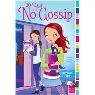 30 Days of No Gossip by Faris, Stephanie, 9781442482814