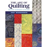 The Art of Quilting by Woodworth, Judy, 9781604602814
