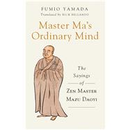 Master Ma's Ordinary Mind by Yamada, Fumio; Bellando, Nick; Ferguson, Andy (CON), 9781614292814