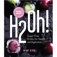 H2oh! by Kirk, Mimi, 9781682682814