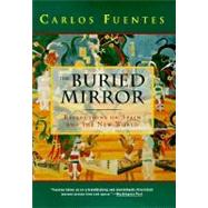 The Buried Mirror by Fuentes, Carlos, 9780395672815