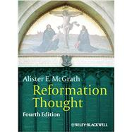 Reformation Thought : An Introduction by McGrath, Alister E., 9780470672815