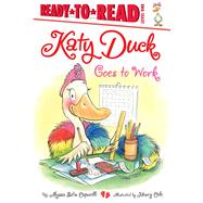 Katy Duck Goes to Work by Capucilli, Alyssa Satin; Cole, Henry, 9781442472815