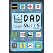 101 Amazing Dad Skills by Dickens, Edward, 9781911042815