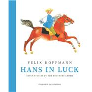 Hans in Luck by Hoffmann, Felix; Brothers Grimm, 9780735842816