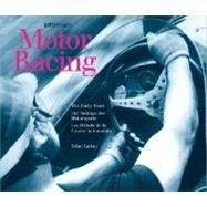 Motor Racing: The Early Years / Die Anfange Des Motorsports / Les Debuts De La Course Automobile by Laban, Brian, 9780841602816