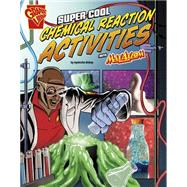 Super Cool Chemical Reaction Activities With Max Axiom by Biskup, Agnieszka; Baez, Marcelo, 9781491422816