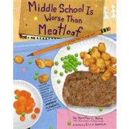 Middle School Is Worse Than Meatloaf : A Year Told Through Stuff by Holm, Jennifer L.; Castaldi, Elicia, 9780689852817
