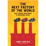 The Next Factory of the World by Sun, Irene Yuan, 9781633692817