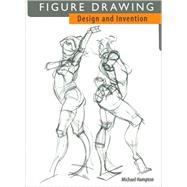 Figure Drawing: Design and Invention by Hampton, 9780615272818