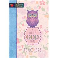 A Little God Time for Teachers by Broadstreet Publishing Group Llc, 9781424552818
