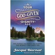 Your God-Given Dignity by Biernat, Jacqui; Mathis, Linus A., III, 9781630472818