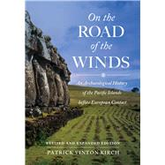 On the Road of the Winds by Kirch, Patrick Vinton, 9780520292819