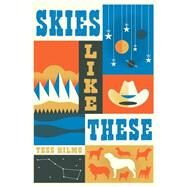 Skies Like These by Hilmo, Tess, 9781250062819