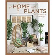 At Home With Plants by Drummond, Ian; O'Reilly, Kara; Brown, Elkie (CON); Pope, Nick, 9781681882819