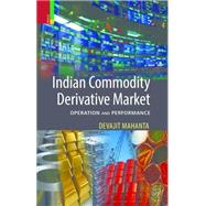 Indian Commodity Derivative Market by Mahanta, Devajit, 9789384082819