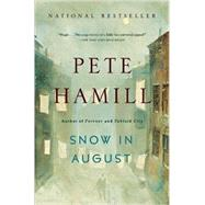 Snow in August by Hamill, Pete, 9780316242820