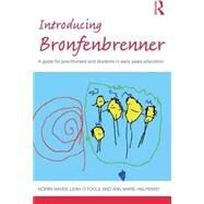 Introducing Bronfenbrenner: A guide for practitioners and students in early years education by Hayes; N=irfn, 9781138182820