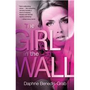 The Girl in the Wall by Benedis-grab, Daphne, 9781440582820