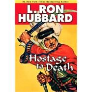 Hostage to Death by Hubbard, L. Ron, 9781592122820