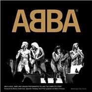 Abba: The Official Photo Book: 600 Rare, Classic, and Unseen Photos Telling the Complete Story by Karlsson, Petter; ABBA, 9789171262820
