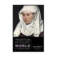 The Norton Anthology of World Literature (Fourth Edition) (Vol. B) by Puchner, Martin; Akbari, Suzanne; Denecke, Wiebke; Fuchs, Barbara; Levine, Caroline, 9780393602821