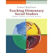 Teaching Elementary Social Studies Strategies, Standards, and Internet Resources by Duplass, James A., 9780495812821