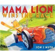 Mama Lion Wins the Race by Muth, Jon J, 9780545852821