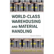 World-Class Warehousing and Material Handling, Second Edition by Frazelle, Edward H., 9780071842822