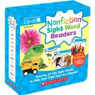 Nonfiction Sight Word Readers Parent Pack Level B Teaches 25 key Sight Words to Help Your Child Soar as a Reader! by Charlesworth, Liza, 9780545842822