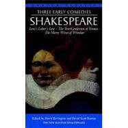 Three Early Comedies : Love's Labor's Lost, the Two Gentlemen of Verona, the Merry Wives of Windsor sale off 2016